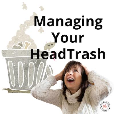 Managing Your Headtrash-Deborah Johnson